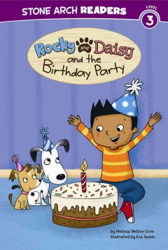 Rocky and Daisy and the birthday party - Melinda Melton Crow