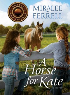 A horse for Kate - Miralee Ferrell