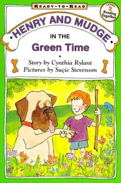 Henry and Mudge in the green time : the third book of their adventures - Cynthia Rylant