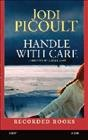 Handle with care : [a novel] - Jodi Picoult