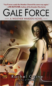 Gale force : a weather warden novel - Rachel Caine