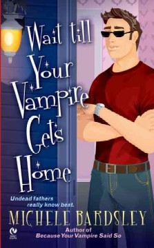 Wait till your vampire gets home - Michele Bardsley