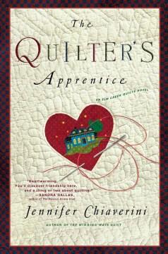 The Quilter's Apprentice A Novel : - Jennifer Chiaverini