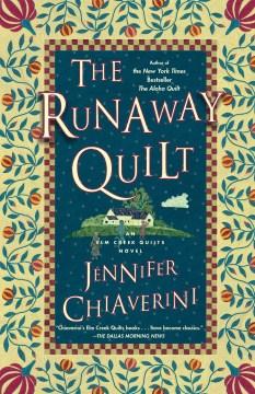 The Runaway Quilt An Elm Creek Quilts Novel : - Jennifer Chiaverini