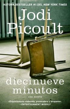 Diecinueve minutos : novela - Jodi Picoult