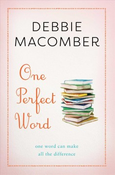 One perfect word : one word can make all the difference - Debbie Macomber