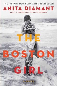 The Boston girl : a novel - Anita Diamant