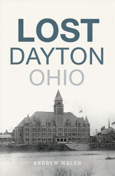 Lost Dayton, Ohio - Aandrew J Walsh