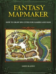 Fantasy Mapmaker : How to Draw Rpg Cities for Gamers and Fans - Jared Blando
