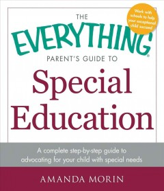 The everything parent's guide to special education - Amanda Morin