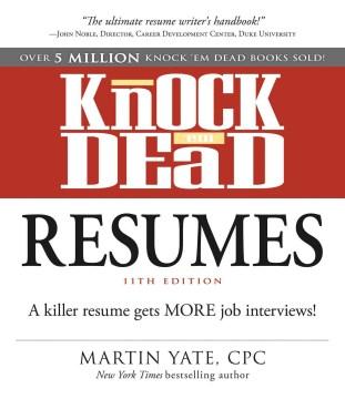 Knock 'Em Dead Resumes - Martin John Yate
