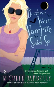 Because your vampire said so - Michelle Bardsley