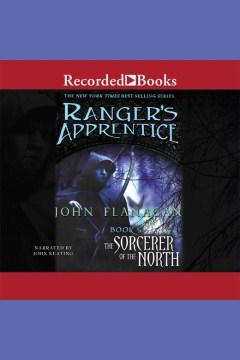 The sorcerer of the north - John (John Anthony) Flanagan