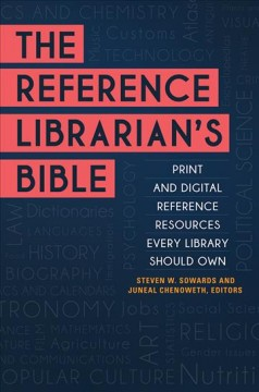 Reference librarian's bible : print and digital reference resources every.