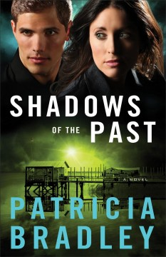 Shadows of the past : a novel - Patricia (Educator) Bradley