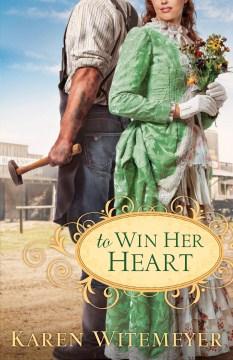 To win her heart - Karen Witemeyer