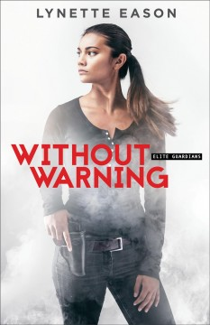 Without warning : a novel - Lynette Eason