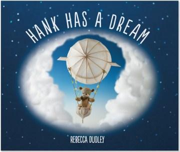 Hank has a dream - Rebecca Dudley