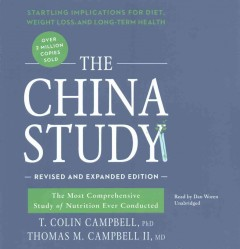 The China study : the most comprehensive study of nutrition ever conducted - T. Colin Campbell