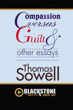 Compassion versus guilt and other essays - Thomas Sowell