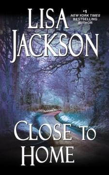 Close to home - Lisa Jackson