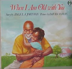 When I am old with you - Angela Johnson