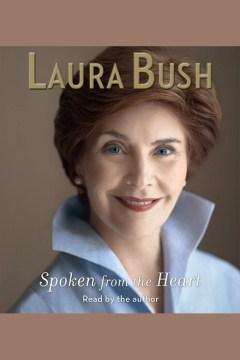 Spoken from the heart - Laura Welch Bush