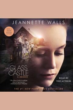 The glass castle : a memoir - Jeannette Walls