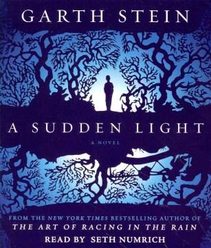 A sudden light : a novel - Garth Stein