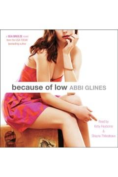 Because of Low : a Sea Breeze novel - Abbi Glines
