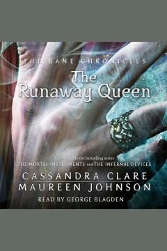 The runaway queen - Cassandra Clare
