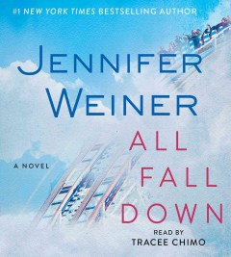 All fall down : a novel - Jennifer Weiner