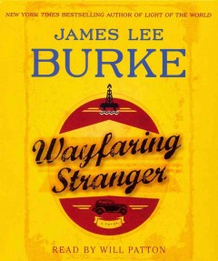 Wayfaring stranger : a novel - James Lee Burke
