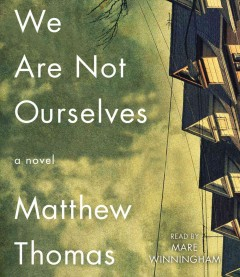 We are not ourselves : a novel - Matthew Thomas