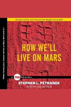How we'll live on Mars - Stephen L Petranek