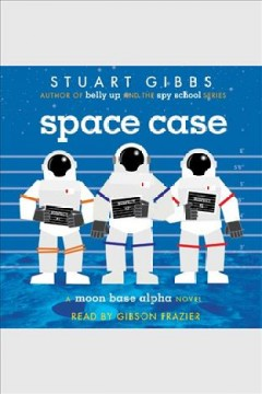 Space case - Stuart Gibbs