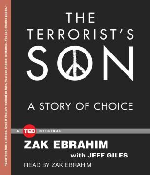 Terrorist's Son : A Story of Choice - Zak; Giles Ebrahim