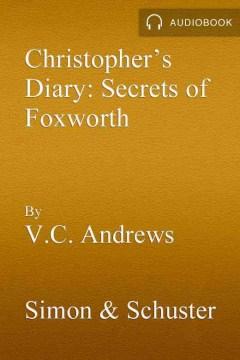 Christopher's diary. V.C. Andrews. Secrets of Foxworth - V. C.(Virginia C.) Andrews