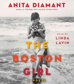 The Boston girl : a novel - Anita Diamant