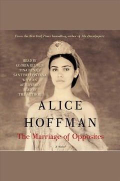 The marriage of opposites : a novel - Alice Hoffman