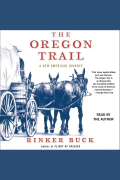 The Oregon Trail : an American journey - Rinker Buck