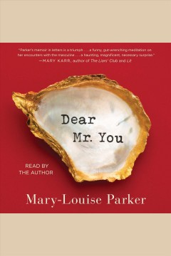 Dear Mr. You - Mary -Louise Parker