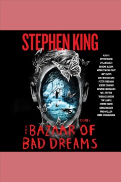 The bazaar of bad dreams : Stories. Stephen King. - Stephen King