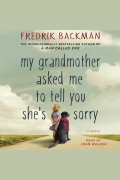 My grandmother asked me to tell you she's sorry A Novel. Fredrik Backman. - Fredrik Backman
