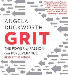 Grit : the power of passion and perseverance - Angela Duckworth