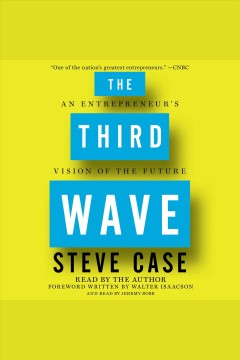 The third wave : an entrepreneur's vision of the future - Stephen McConnell Case