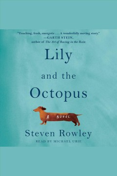 Lily and the octopus - Steven Rowley