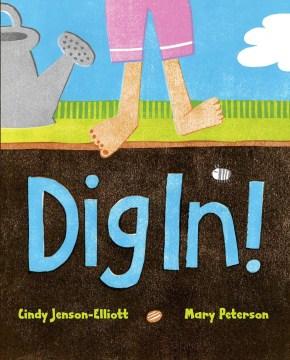 Dig in! - Cynthia L Jenson-Elliott