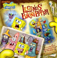 Legends of Bikini Bottom : as told by anonymous sea-dwellers