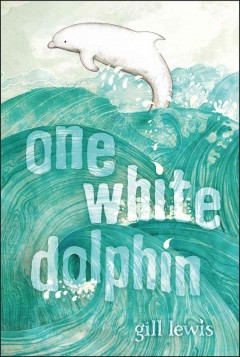One white dolphin - Gill Lewis